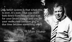 belief system is that when this 