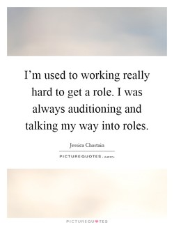 I'm used to working really 