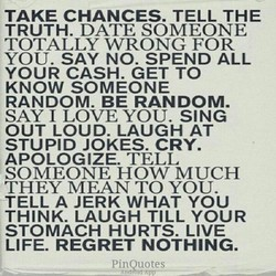 TAKE CHANCES. TELL THE 