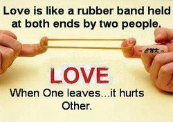 Love is like a rubber band held 