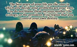 The best years of your lifere the ones in 