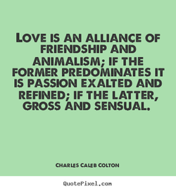 LOVE IS AN ALLIANCE OF 