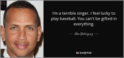 I'm a terrible singer. I feel lucky to 