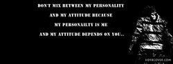 DON'T MIX BETWEEN MY PERSONALITY 