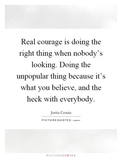 Real courage is doing the 