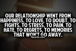 OUR RELATIONSHIP WENT FROM 