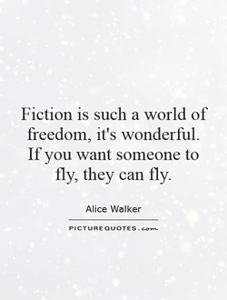 Fiction is such a world of 