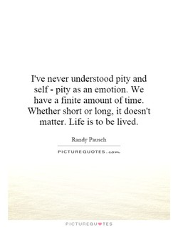 I've never understood pity and 