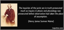 The inquiries of the jurist are in truth prosecuted 