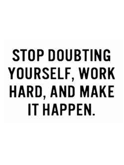 STOP DOUBTING 