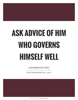 ASK ADVICE OF HIM 
