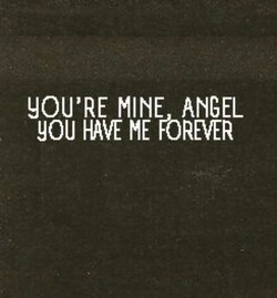YOU'RE MINE ANGEL 