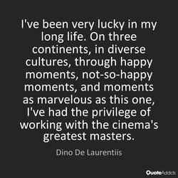 I've been very lucky in my 