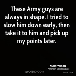 These Army guys are 