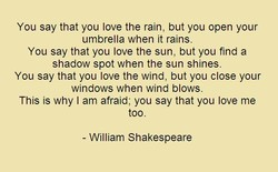 You say that you love the rain, but you open your 
