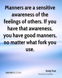 Manners are a sensitive 