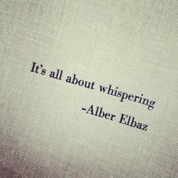 It's all about whispering 