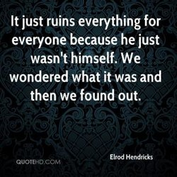 It just ruins everything for 