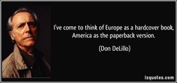 I've come to think of Europe as a hardcover book, 