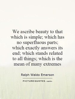We ascribe beauty to that 