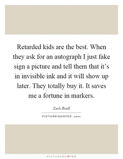 Retarded kids are the best. When 
