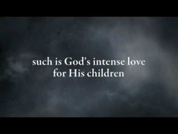 such is God's intense love 