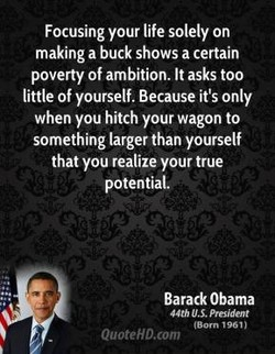 Focusing your life solely on 