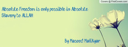 Abso&e Freedom is oney possib?e in Absogute 