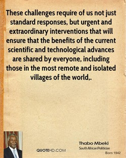 These challenges require of us not just 