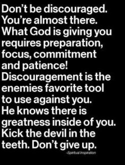 Don't be discouraged. 