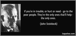 If you're in trouble, or hurt or need - go to the 