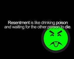 Resentment is like drinking poison 