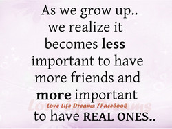 As we grow up.. 
