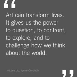 Art can transform lives. 