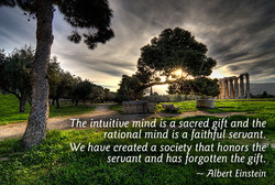 The intuitive mind IS a sacred gift and the 