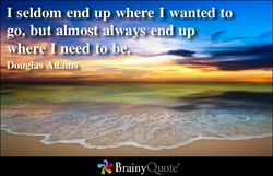 I seldom end up where I wanted to 