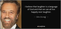 I believe that laughter is a language 
