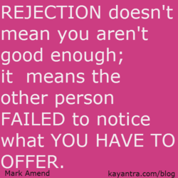 REJECTION doesn't 
