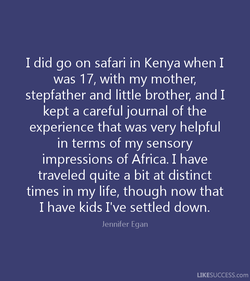 I did go on safari in Kenya when I 