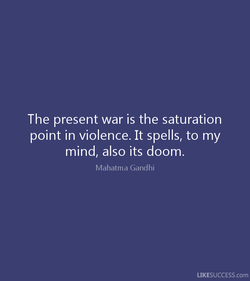 The present war is the saturation 