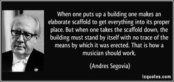 When one puts up a building one makes an 