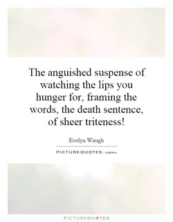 The anguished suspense of 