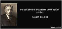 The logic of words should yield to the logic of 