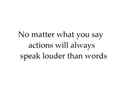 No matter what you say 