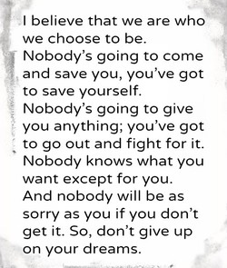 I believe that we are who 