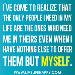 I'VE COME TO REALIZE THAT 