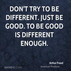 DON'T TRY TO BE 