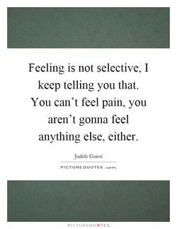 Feeling is not selective, I 