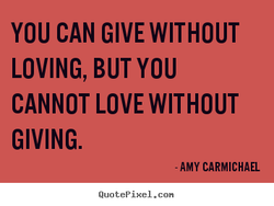 YOU CAN GIVE WITHOUT 