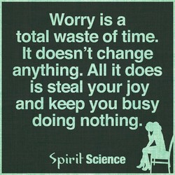 Worry is a 